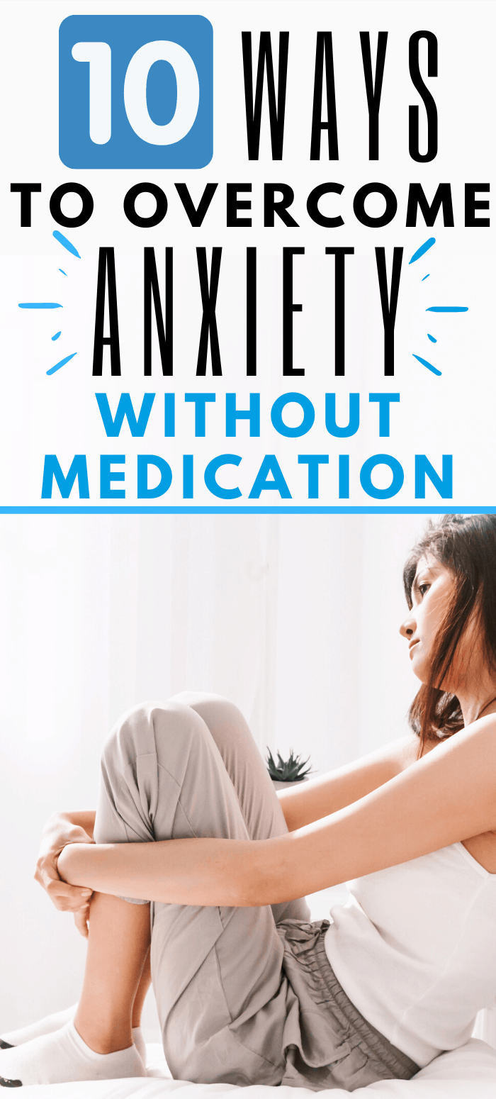 10 ways to overcome anxiety without medication